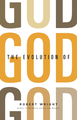 The Evolution of God, by Robert Wright